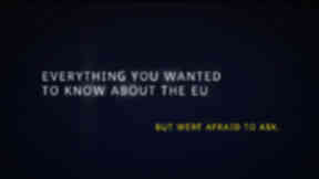 EVERYTHING YOU EVER WANTED TO KNOW ABOUT THE EU - PROMO