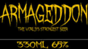 Armageddon, World's Strongest beer at 65% made by Brewmeister Brewery in Deeside.