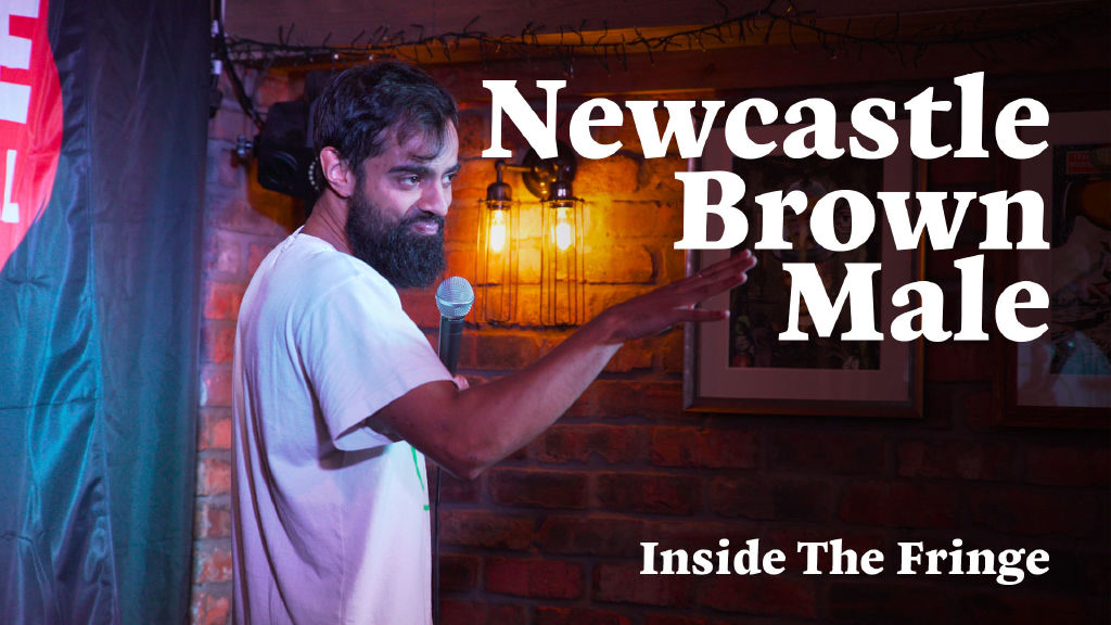 Newcastle Brown Male: Inside the Fringe
